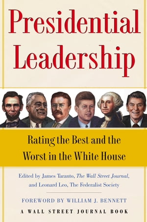 Presidential Leadership Rating the Best and the Worst in the White House
