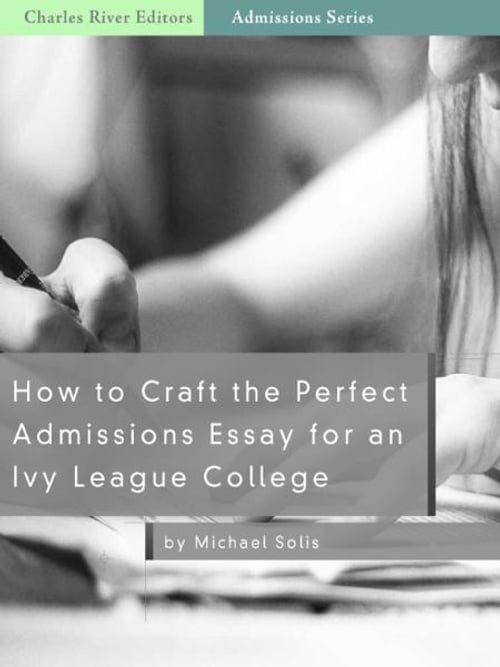 Ivy league admissions essays
