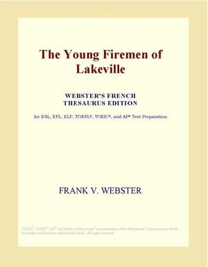 The Young Firemen of Lakeville (Webster's French Thesaurus Edition)
