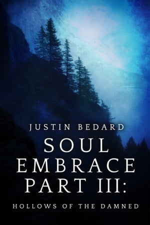 Soul Embrace Part III: Hollows of the Damned