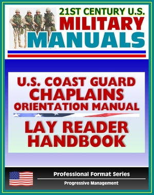 U.S. Coast Guard Chaplains Orientation Manual: Religious Services,  Support,  and Terms including Lay Reader Handbook - Christian,  Jewish,  Muslim Inform
