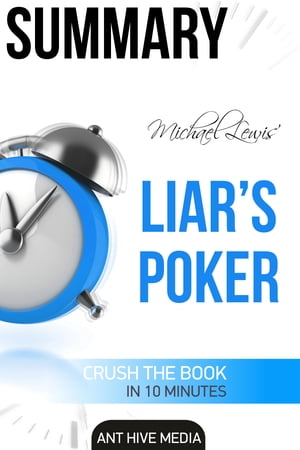 Michael Lewis' Liar s Poker: Rising Through the Wreckage on Wall Street Summary