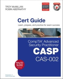 CompTIA Advanced Security Practitioner (CASP) CAS-002 Cert Guide
