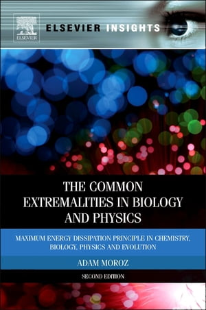 The Common Extremalities in Biology and Physics Maximum Energy Dissipation Principle in Chemistry,  Biology,  Physics and Evolution