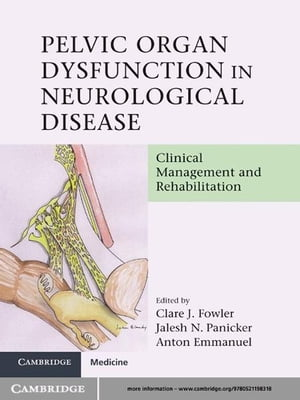 Pelvic Organ Dysfunction in Neurological Disease Clinical Management and Rehabilitation