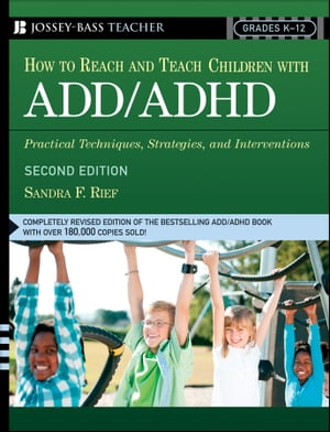 How To Reach And Teach Children with ADD / ADHD Practical Techniques,  Strategies,  and Interventions