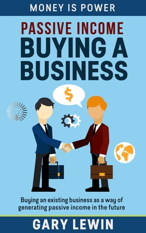 PASSIVE INCOME :BUYING A BUSINESS (Book #2)