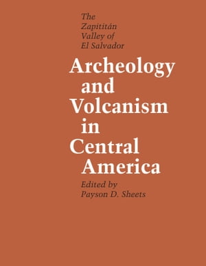 Archeology and Volcanism in Central America The Zapotit�n Valley of El Salvador