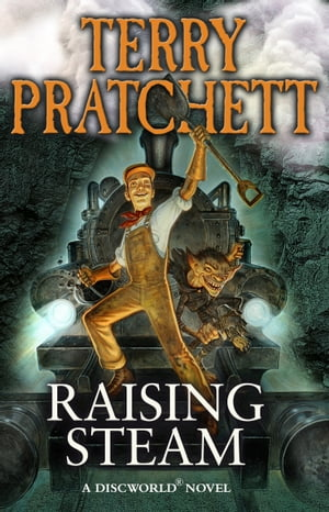 Raising Steam (Discworld novel 40)