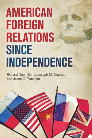 American Foreign Relations since Independence