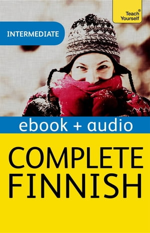 Complete Finnish (Learn Finnish with Teach Yourself) Enhanced Edition