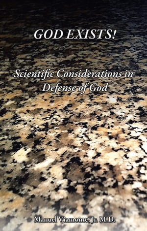 God Exists! Scientific Considerations in Defense of God