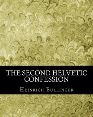 The Second Helvetic Confession
