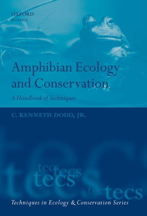 Amphibian Ecology and Conservation A Handbook of Techniques