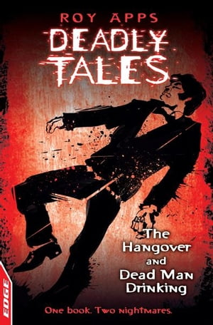 EDGE - Deadly Tales: The Hangover and Dead Man Drinking EDGE - Deadly Tales