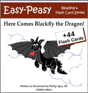 Here Comes Blackfly the Dragon! A Sight Word Book for Kids
