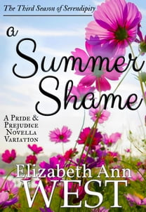 A Summer Shame : A Pride and Prejudice Novella Variation