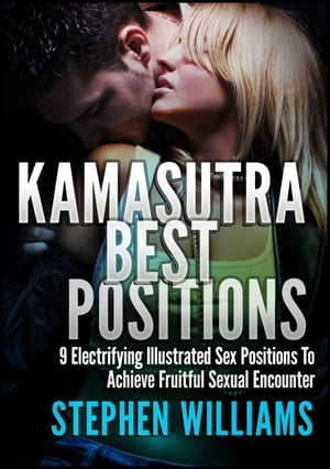 Kamasutra Best Positions: Electrifying Illustrated Sex Positions To Achieve Fruitful Sexual Encounter
