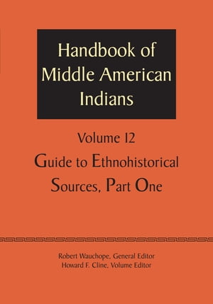 Handbook of Middle American Indians, Volume 12
