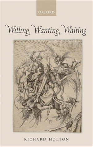 Willing,  Wanting,  Waiting