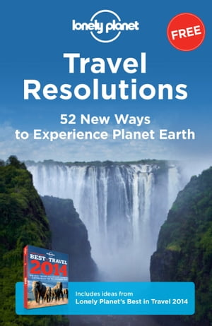 Travel Resolutions 52 New Ways to Experience Planet Earth