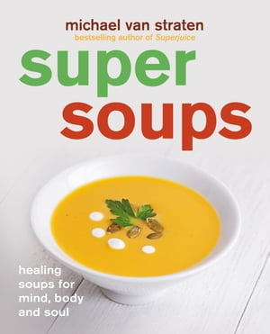 Super Soups Healing soups for mind,  body and soul