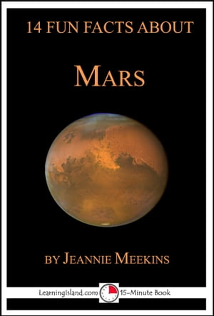 14 Fun Facts About Mars: A 15-Minute Book
