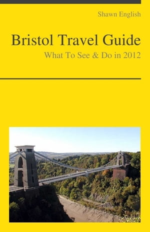 Bristol,  UK Travel Guide - What To See & Do
