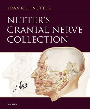Netter s Cranial Nerve Collection E-Book