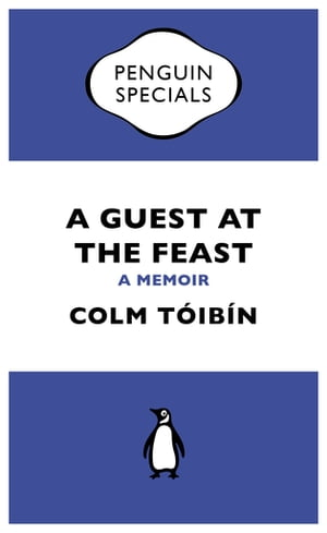 A Guest at the Feast (Penguin Specials) A Memoir