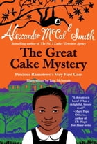 The Great Cake Mystery: Precious Ramotswe's Very First Case Cover Image