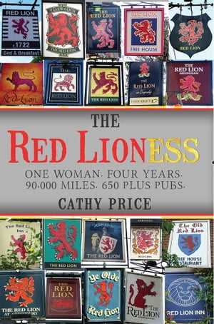 The Red Lioness One Woman. Four Years. 90, 000 miles. 650 Plus Pubs