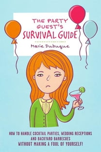 The Party Guest's Survival Guide