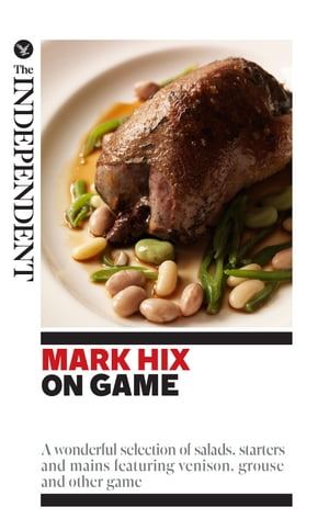 Mark Hix on Game A wonderful selection of salads,  starters and mains featuring venison,  grouse and other game