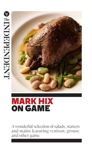 Mark Hix on Game: A wonderful selection of salads, starters and mains featuring venison, grouse and other game