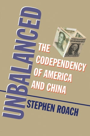 Unbalanced The Codependency of America and China