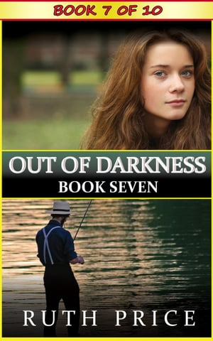 Out of Darkness - Book 7 Out of Darkness Serial (An Amish of Lancaster County Saga),  #7