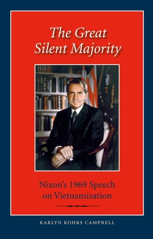 The Great Silent Majority Nixon's 1969 Speech on Vietnamization