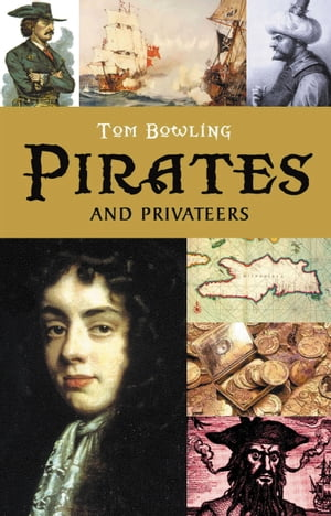 Pirates and Privateers A History of Piracy