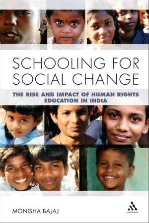 Schooling for Social Change The Rise and Impact of Human Rights Education in India