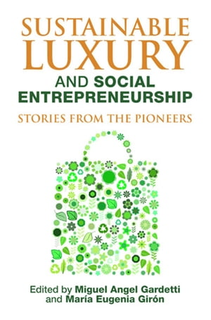 Sustainable Luxury and Social Entrepreneurship Stories from the Pioneers