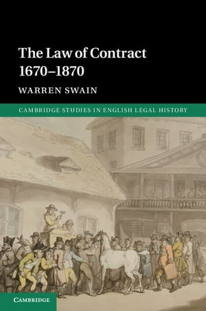 The Law of Contract 1670?1870