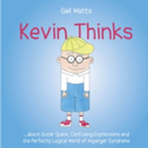 Kevin Thinks ...about Outer Space,  Confusing Expressions and the Perfectly Logical World of Asperger Syndrome