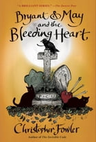 Bryant & May and the Bleeding Heart Cover Image
