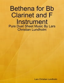 Bethena for Bb Clarinet and F Instrument - Pure Duet Sheet Music By Lars Christian Lundholm