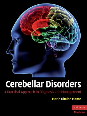 Cerebellar Disorders A Practical Approach to Diagnosis and Management