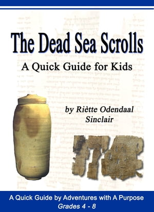 The Dead Sea Scrolls: A Quick Guide For Kids