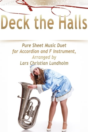 Deck the Halls Pure Sheet Music Duet for Accordion and F Instrument, Arranged by Lars Christian Lund