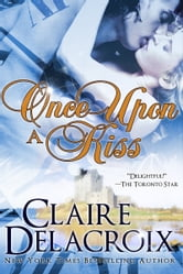 Claire Delacroix - Once Upon A Kiss