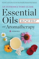 Essential Oils & Aromatherapy, An Introductory Guide Cover Image